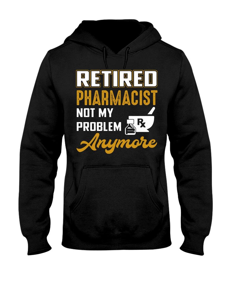 Retired Pharmacist Not My Problem Anymore Hooded Sweatshirt