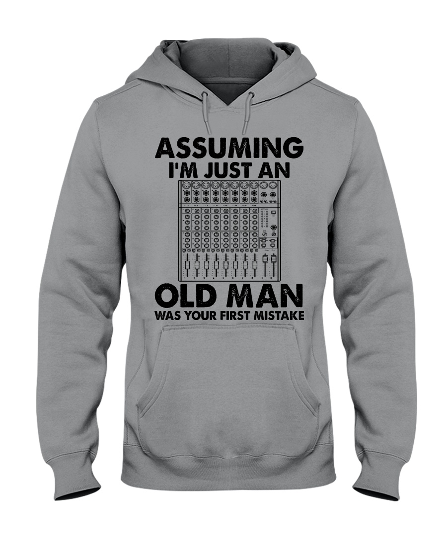 Assuming I'm Just An Old Man Hooded Sweatshirt