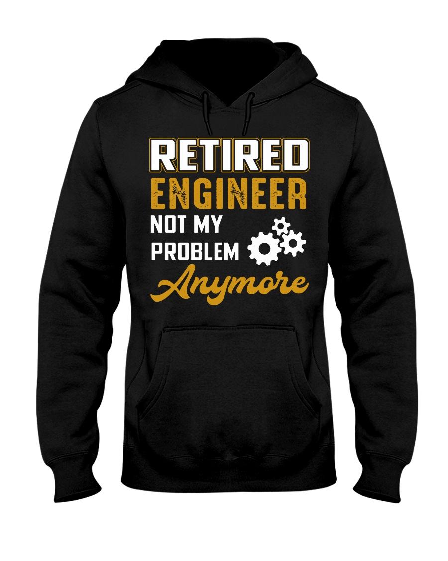 Retired Engineer Not My Problem Anymore Hooded Sweatshirt
