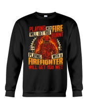 Playing With Firefighter Get You Wet Crewneck Sweatshirt thumbnail