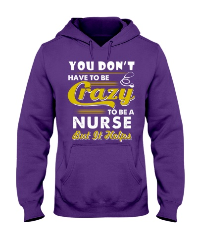 Dont Have To Be Crazy To Be Nurse