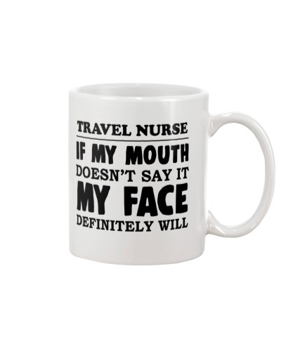 Travel Nurse If My Mouth Doesnt Say It