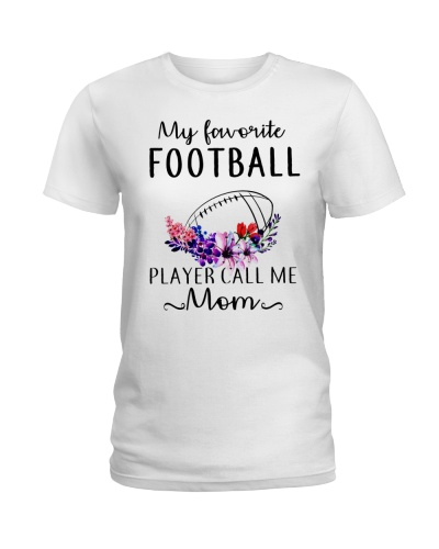 MY FAVORITE FOOTBALL PLAYER CALL ME MOM SHIRT