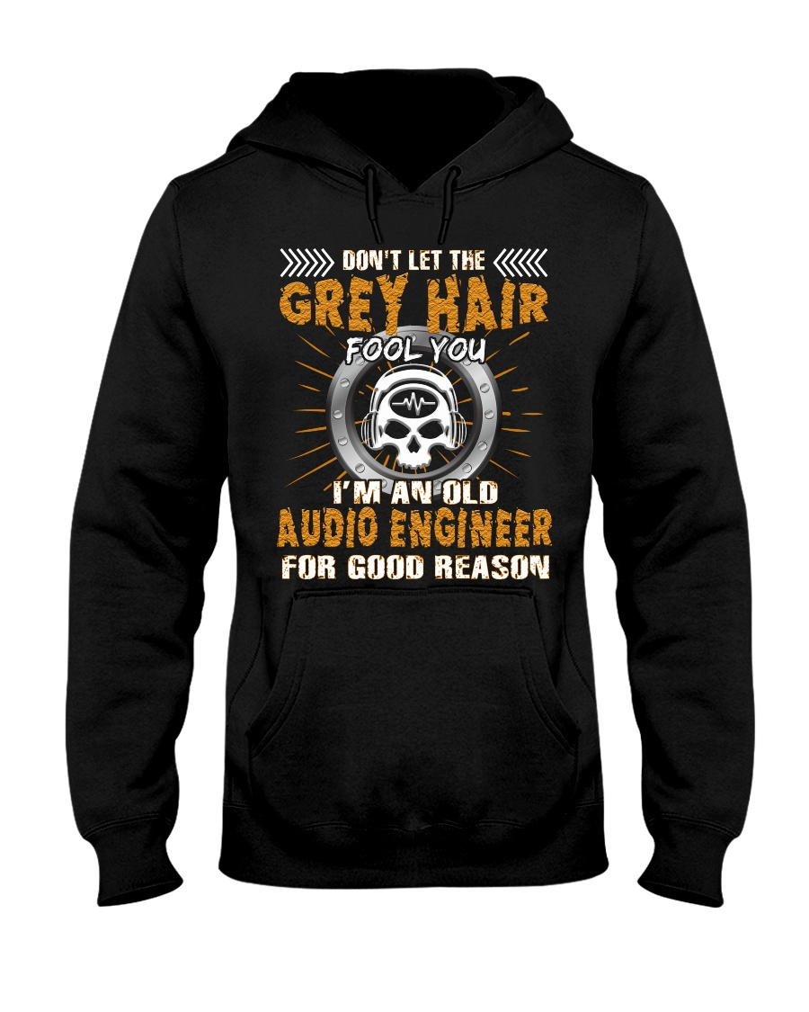 Dont Let Grey Hair Fool You Audio Engineer Hooded Sweatshirt