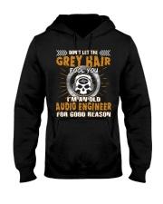 Dont Let Grey Hair Fool You Audio Engineer Hooded Sweatshirt front