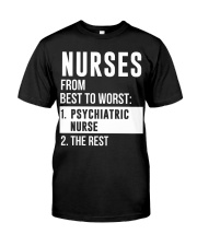 Nurses From Best To Worst Psychiatric Nurse Classic T-Shirt thumbnail