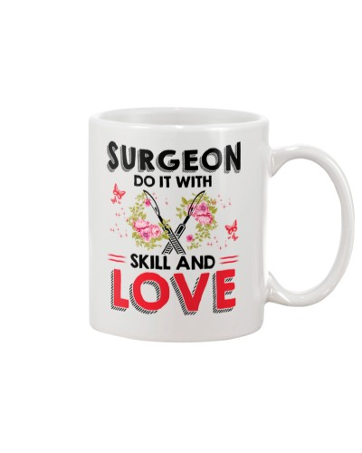 Surgeon Do It With Skill And Love