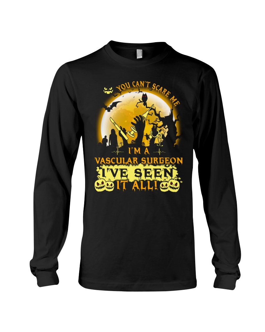 You Can't Scare Me Vascular Surgeon Long Sleeve Tee showcase