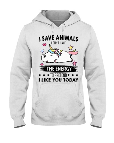 I Save Animals Dont Have The Energy
