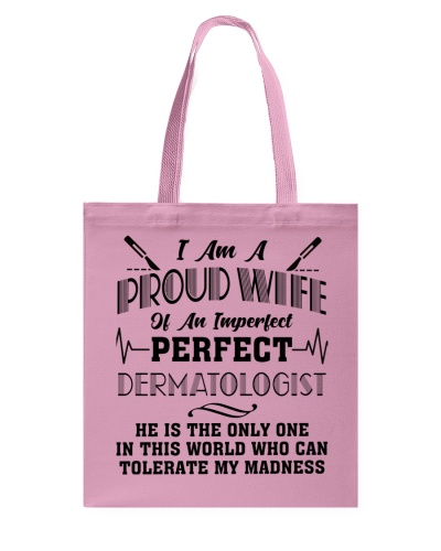 I Am A Proud Wife Of An Perfect Dermatologist