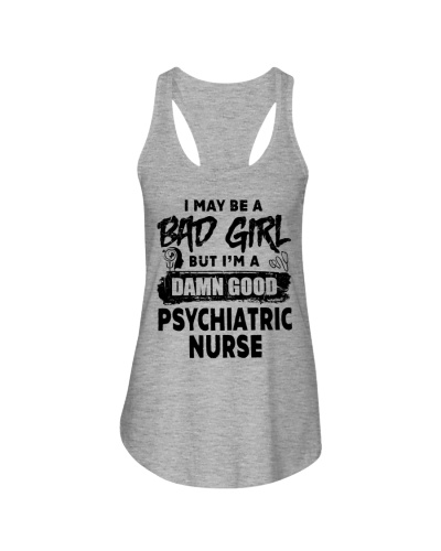 I May Be A Bad Girl Psychiatric Nurse