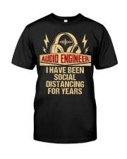 Audio Engineer I Have Been Social Distancing Classic T-Shirt front