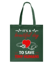 It's A Beautyful Day To Save Tiny Humans Tote Bag thumbnail