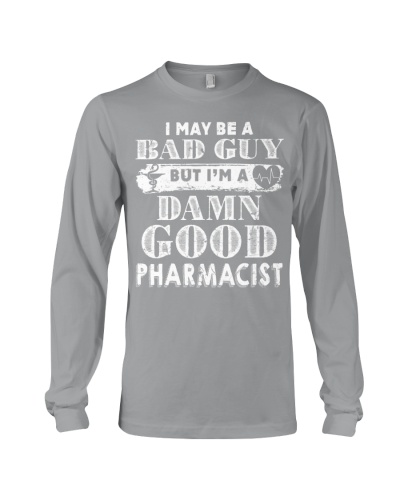I May Be A Bad Guy Pharmacist