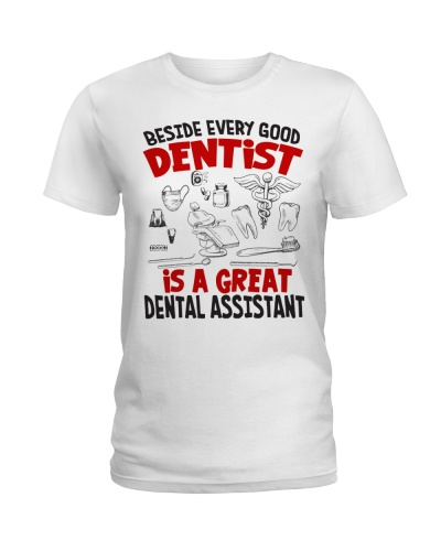 Beside Good Dentist is Great Dental Assistant