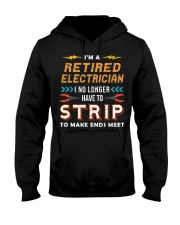 Retired Electrician I No Longer Have To Strip Hooded Sweatshirt front