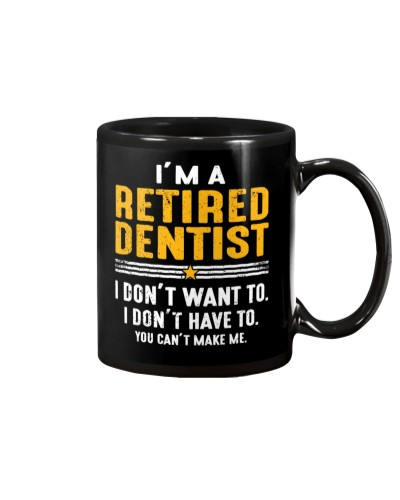 I'm A Retired Dentist I Dont Want To