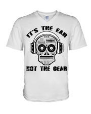 It's The Ear Not The Gear V-Neck T-Shirt thumbnail