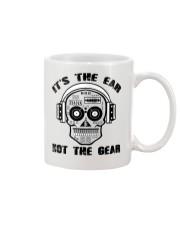 It's The Ear Not The Gear Mug thumbnail