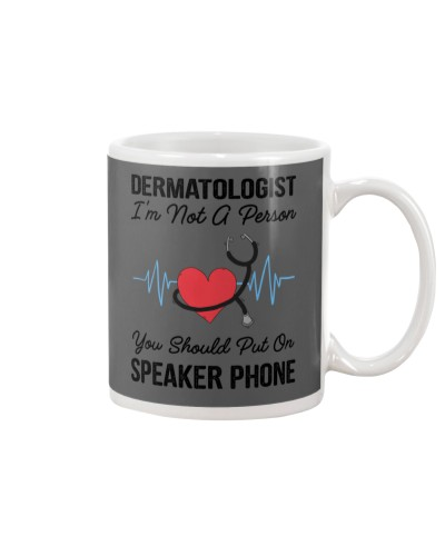 Dermatologist Not A Person Speaker Phone
