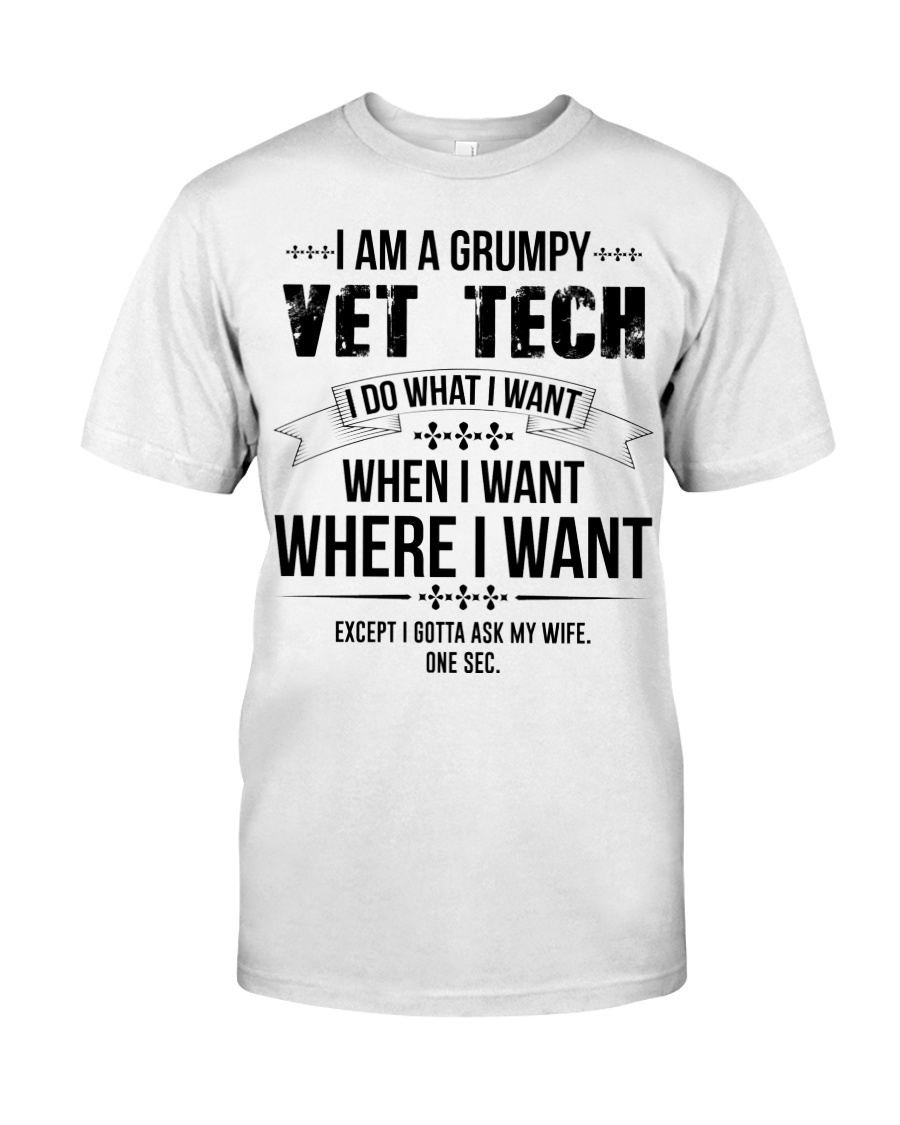 I Am A Grumpy Vet Tech Classic T-Shirt