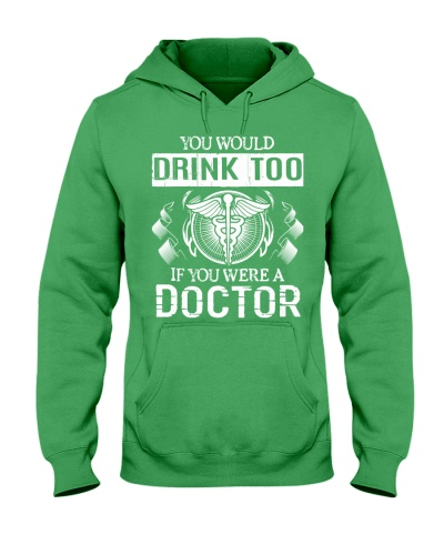 You Would Drink Too Doctor