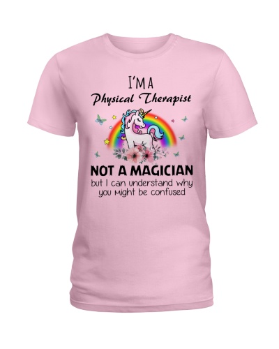 I'm A Physical Therapist Not A Magician