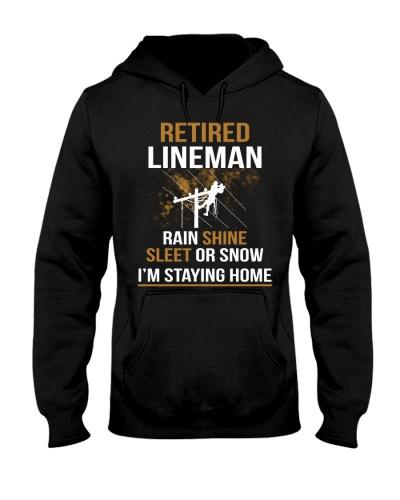 Retired Lineman Rain Shine I'm Staying Home