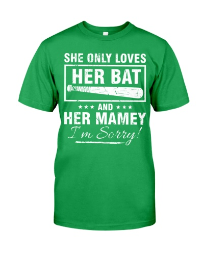 SHE ONLY LOVES HER BAT AND HER MAMEY I'M SORR