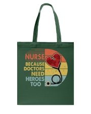 Nurse Because Doctors Need Heroes Too Tote Bag thumbnail