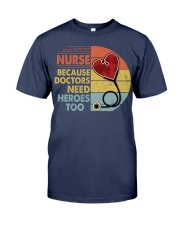 Nurse Because Doctors Need Heroes Too Premium Fit Mens Tee thumbnail