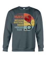 Nurse Because Doctors Need Heroes Too Crewneck Sweatshirt thumbnail