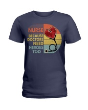 Nurse Because Doctors Need Heroes Too Ladies T-Shirt thumbnail