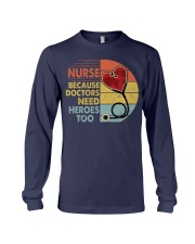 Nurse Because Doctors Need Heroes Too Long Sleeve Tee thumbnail