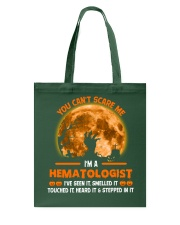 You Can't Scare Me Hematologist Tote Bag thumbnail