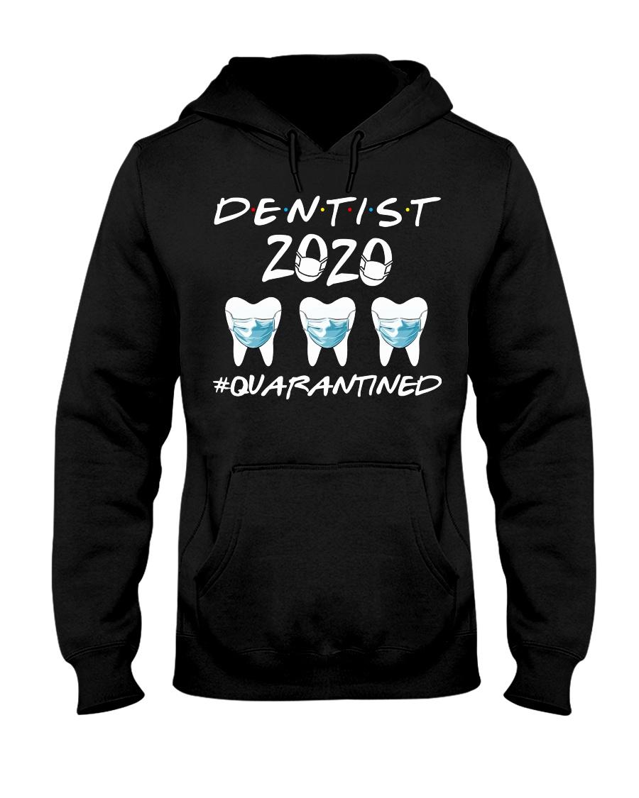 Dentist 2020 Quaranted Hooded Sweatshirt
