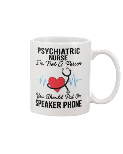 Psychiatric Nurse  Not A Person Speaker Phone