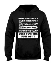 Never Disrespect A Music Therapist Hooded Sweatshirt front