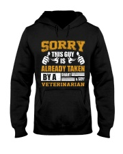 Sorry This Guy Taken By Veterinarian Hooded Sweatshirt front