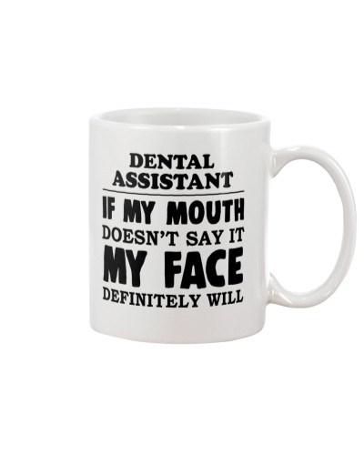 Dental Assistant If My Mouth Doesnt Say It