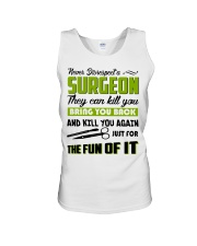 Never Disrespect A Surgeon They Can Kill You Unisex Tank thumbnail