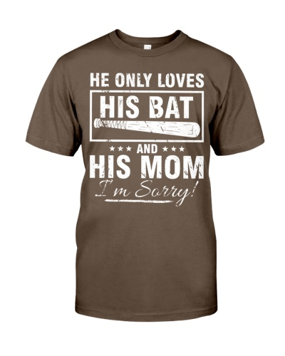 HE ONLY LOVES HIS BAT AND HIS MOM I'M SORRY T