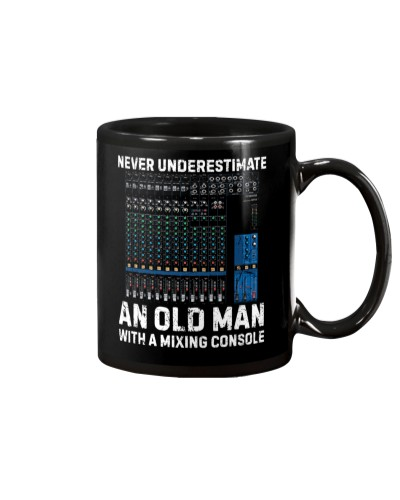 Never Underestimate Old Man With Mixing Console
