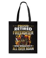 Proud Retired Firefighter Who Would Do It Tote Bag thumbnail