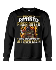 Proud Retired Firefighter Who Would Do It Crewneck Sweatshirt thumbnail
