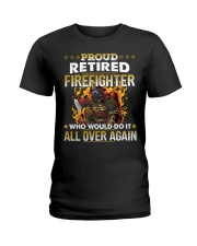 Proud Retired Firefighter Who Would Do It Ladies T-Shirt thumbnail