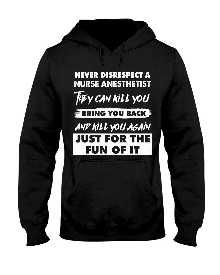 Never Disrespect A Nurse Anesthetist Hooded Sweatshirt