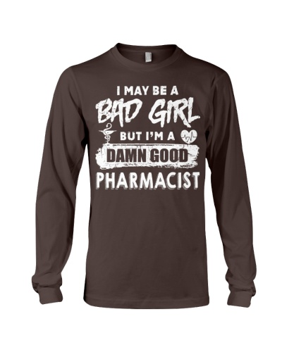 I May Be A Bad Girl Pharmacist