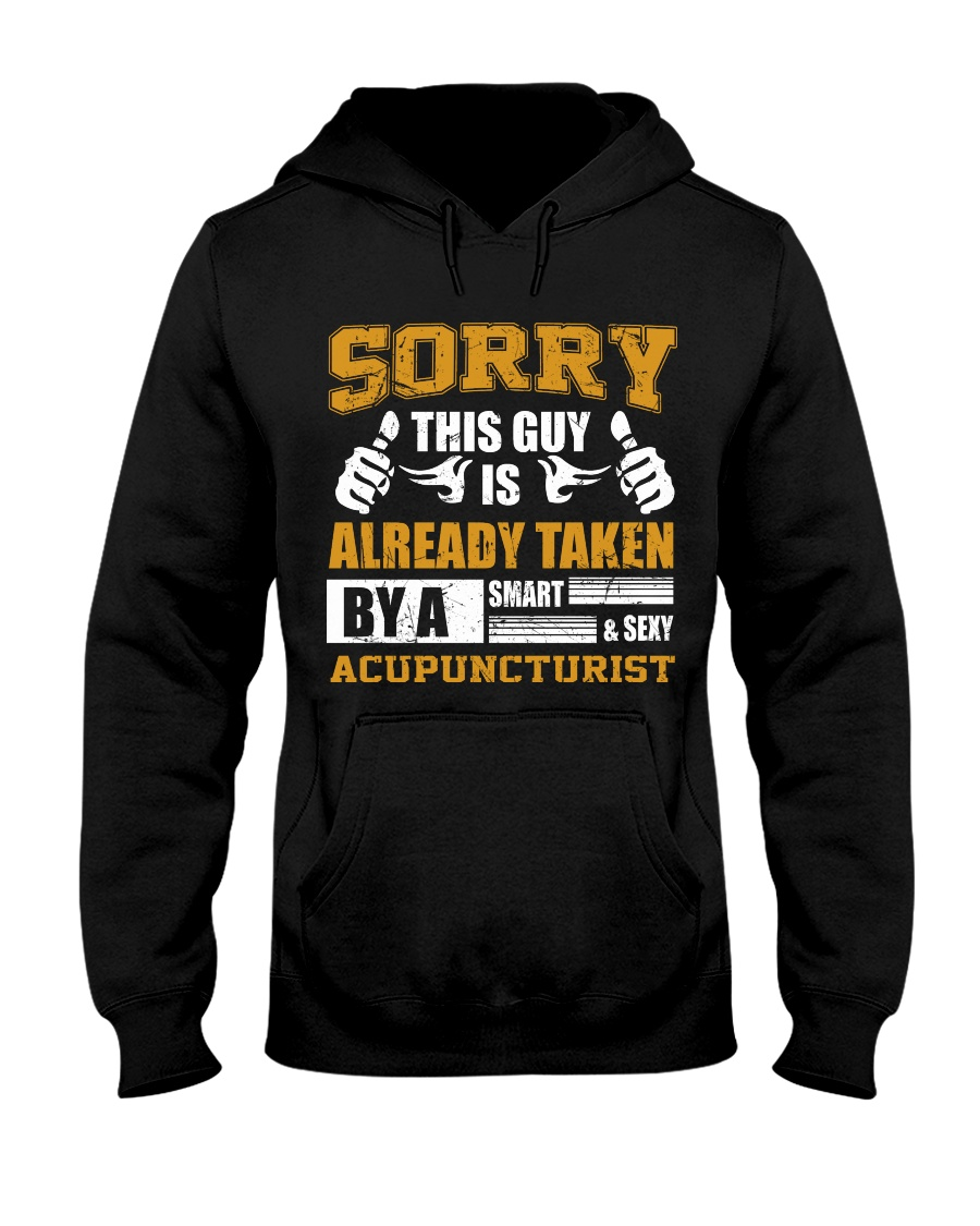 Sorry This Guy Taken By Acupuncturist Hooded Sweatshirt
