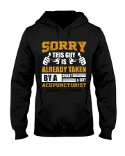 Sorry This Guy Taken By Acupuncturist Hooded Sweatshirt front